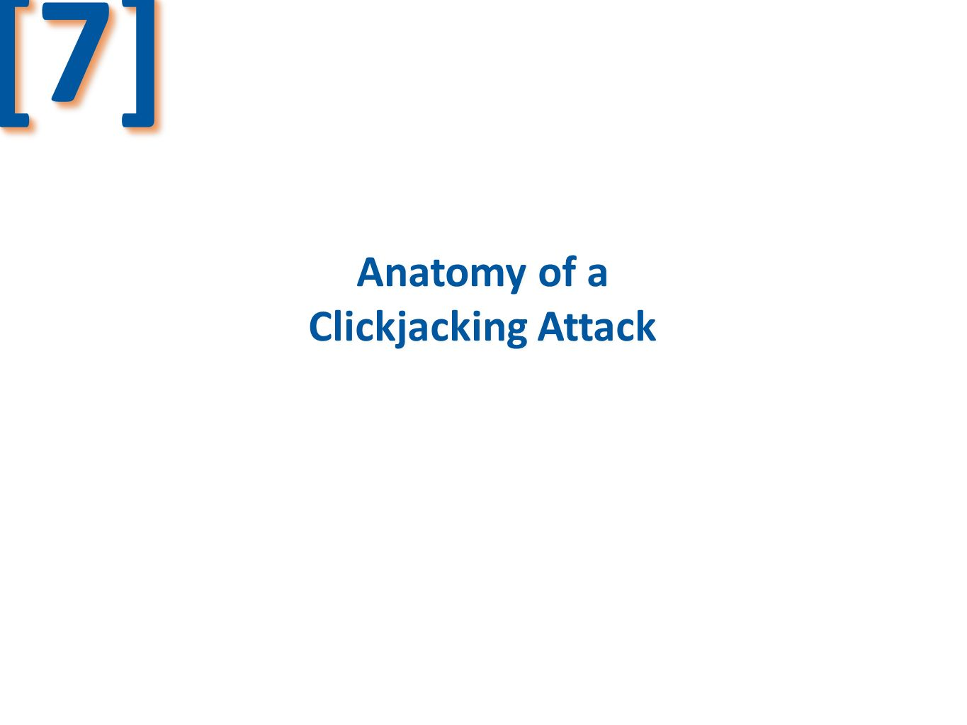 [7] Anatomy of a Clickjacking Attack